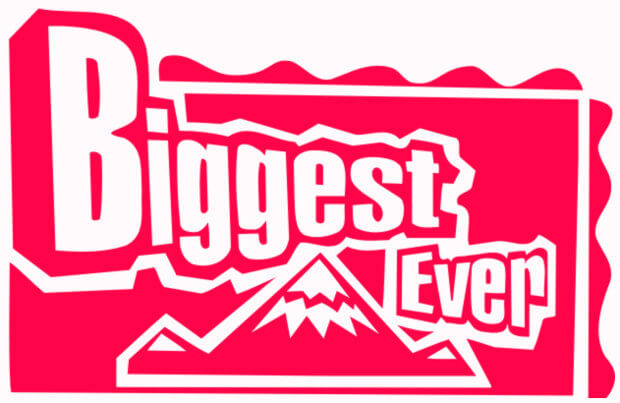 the biggest ever